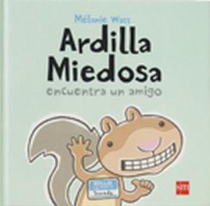 ARDILLA MIEDOSA ENCUENTRA UN AMIGO        (ALBUM ILUSTRADO)