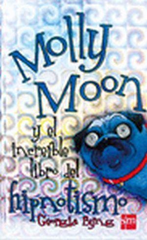 MOLLY MOON Y EL INCREIBLE LIBRO DEL HIPNOTISMO -RUSTICO-