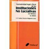 NORMATIVIDAD LEGAL Y FISCAL DE LAS INSTITUCIONES NO LUCRATIVAS