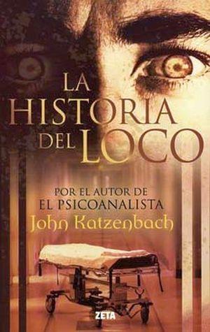 HISTORIA DEL LOCO, LA (B DE BOLSILLO/RUSTICO)