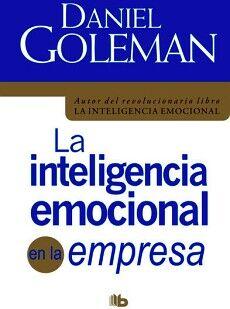 INTELIGENCIA EMOCIONAL EN LA EMPRESA, LA (B DE BOLSILLO)