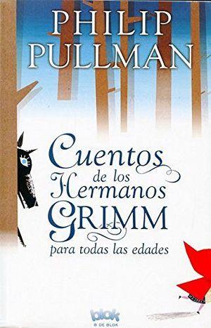 CUENTOS DE LOS HERMANOS GRIMM PARA TODAS LAS EDADES -B DE BLOK-