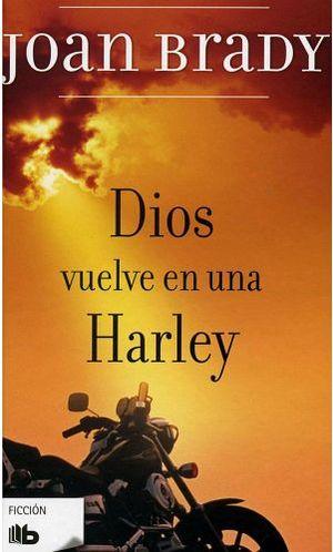 DIOS VUELVE EN UNA HARLEY (B DE BOLSILLO/EMPASTADO)