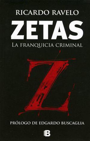 ZETAS -LA FRANQUICIA CRIMINAL-