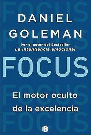 FOCUS -EL MOTOR OCULTO DE LA EXCELENCIA-