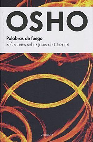 PALABRAS DE FUEGO -REFLEXIONES SOBRE JESUS DE NAZARET-