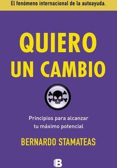 QUIERO UN CAMBIO -PRINCIPIOS PARA ALCANZAR TU MAXIMO POTENCIAL-