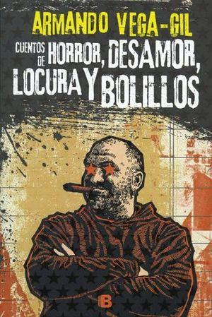 CUENTOS DE HORROR, DESAMOR, LOCURA Y BOLILLOS
