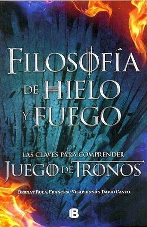 FILOSOFIA DE HIELO Y FUEGO LAS CLAVES PCOMPRENDER JUEGO DE TRON