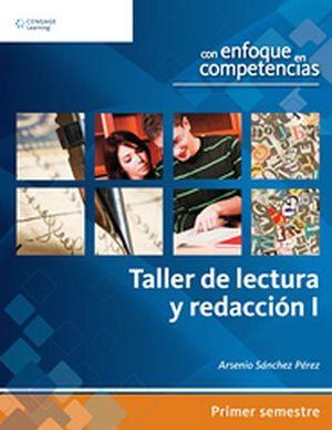 TALLER DE LECTURA Y REDACCION I BACH. -ENFOQ.COMPETENCIAS-