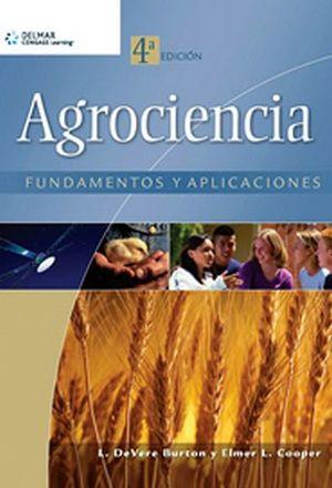 AGROCIENCIA 4ED. -FUNDAMENTOS Y APLICACIONES-