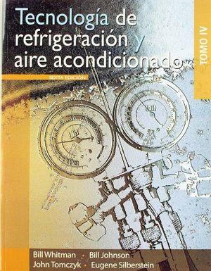 TECNOLOGIA DE REFRIGERACION Y AIRE AC. -TOMO IV- 6ED.