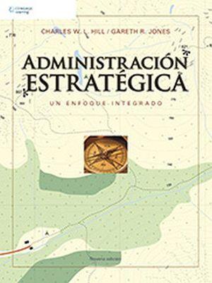 ADMINISTRACION ESTRATEGICA 9ED. -UN ENFOQUE INTEGRAL-