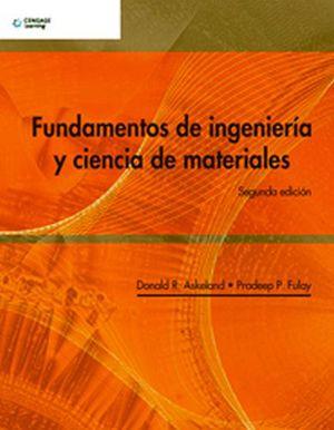 FUNDAMENTOS DE INGENIERIA Y CIENCIA DE MATERIALES 2ED.
