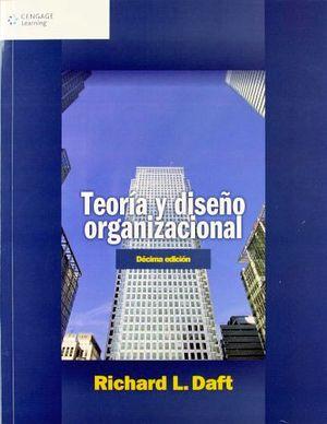 TEORIA Y DISEÑO ORGANIZACIONAL 10ED.