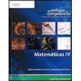 MATEMATICAS IV  -ENFOQUE COMPETENCIAS-   (2010)