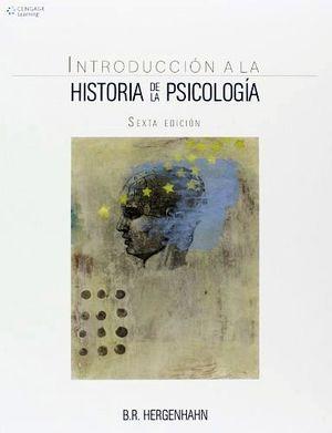 INTRODUCCION A LA HISTORIA DE LA PSICOLOGIA 6ED.