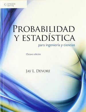 PROBABILIDAD Y ESTADISTICA P/ING. Y CIENCIAS 8ED.
