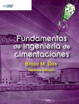 FUNDAMENTOS DE INGENIERIA DE CIMENTACIONES 7ED.