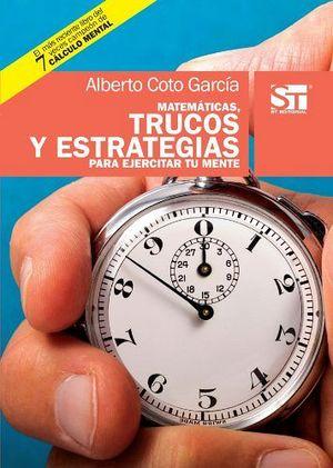 MATEMATICAS, TRUCOS Y ESTRATEGIAS PARA EJERCITAR TU MENTE