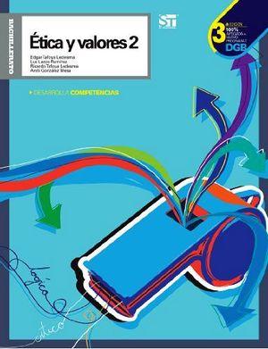 ETICA Y VALORES 2 BACH. 3ED. -DESARROLLA COMPETENCIAS-