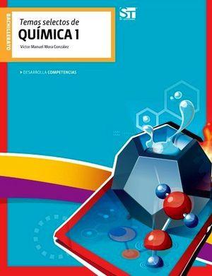 TEMAS SELECTOS DE QUIMICA 1  -DESARROLLA COMPETENCIAS-