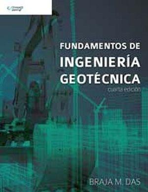 FUNDAMENTOS DE INGENIERIA GEOTECNICA 4ED.