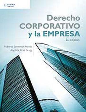 DERECHO CORPORATIVO Y LA EMPRESA 2ED.