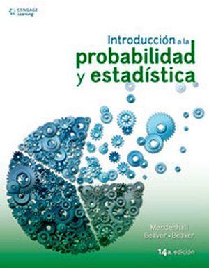 INTRODUCCION A LA PROBABILIDAD Y ESTADISTICA 14ED.