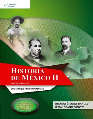 HISTORIA DE MEXICO II 2ED. -ENFOQ.COMPETENCIAS- (C/CODIGO)