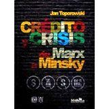 CREDITO Y CRISIS DE MARX A MINSKY