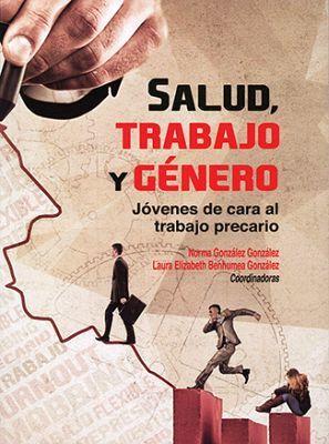 SALUD, TRABAJO Y GENERO -JOVENES DE CARA AL TRABAJO PRECARIO-