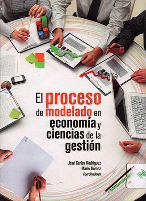 PROCESO DE MODELADO EN ECONOMIA Y CIENCIAS DE LA GESTION