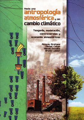 HACIA UNA ANTROPOLOGIA ATMOSFERICA Y DEL CAMBIO CLIMATICO