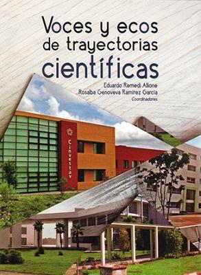 VOCES Y ECOS DE TRAYECTORIAS CIENTIFICAS