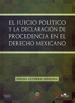 JUICIO POLITICO Y LA DECLARACION DE PROCEDENCIA EN EL DERECHO ME.