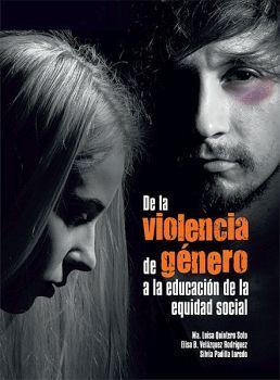 DE LA VIOLENCIA DE GENERO A LA EDUCACION DE LA EQUIDAD SOCIAL