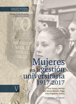 MUJERES EN LA GESTION UNIVERSITARIA 1917-2017