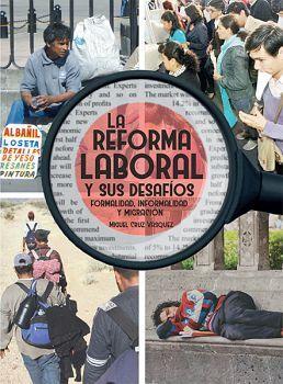 REFORMA LABORAL Y SUS DESAFIOS, LA