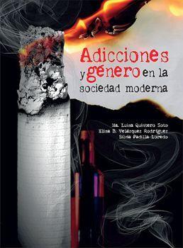 ADICCIONES Y GENERO EN LA SOCIEDAD MODERNA