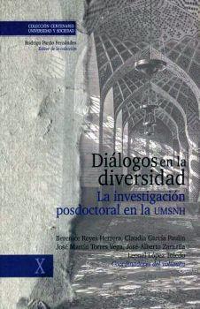 DIALOGOS EN LA DIVERSIDAD -LA INVESTIGACION POSDOCTORAL EN UMSNH-