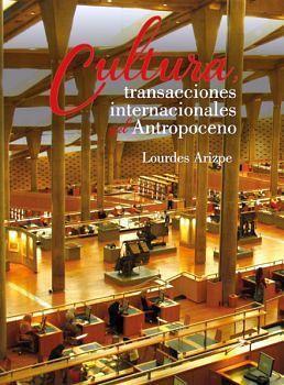 CULTURA, TRANSACCIONES INTERNACIONALES Y EL ANTROPOCENO