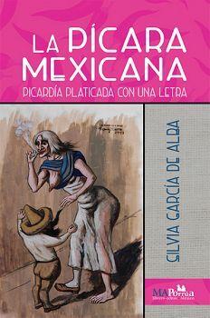 PICARA MEXICANA, LA -PICARDIA PLATICADA CON UNA LETRA-