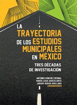 TRAYECTORIA DE LOS ESTUDIOS MUNICIPALES EN MEXICO, LA