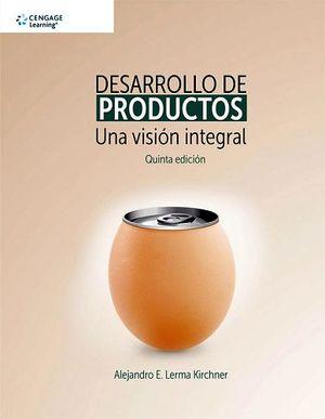 DESARROLLO DE PRODUCTOS 5ED. -UNA VISION INTEGRAL-