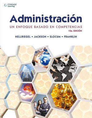 ADMINISTRACION 12ED. -UN ENFOQUE BASADO EN COMPETENCIAS-