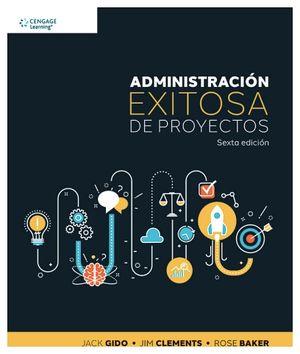 ADMINISTRACION EXITOSA DE PROYECTOS 6ED.
