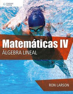MATEMATICAS IV ALGEBRA LINEAL