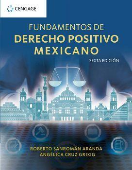 FUNDAMENTOS DE DERECHO POSITIVO MEXICANO 6ED.