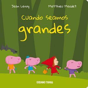 CUANDO SEAMOS GRANDES                    (TRAVESIA)